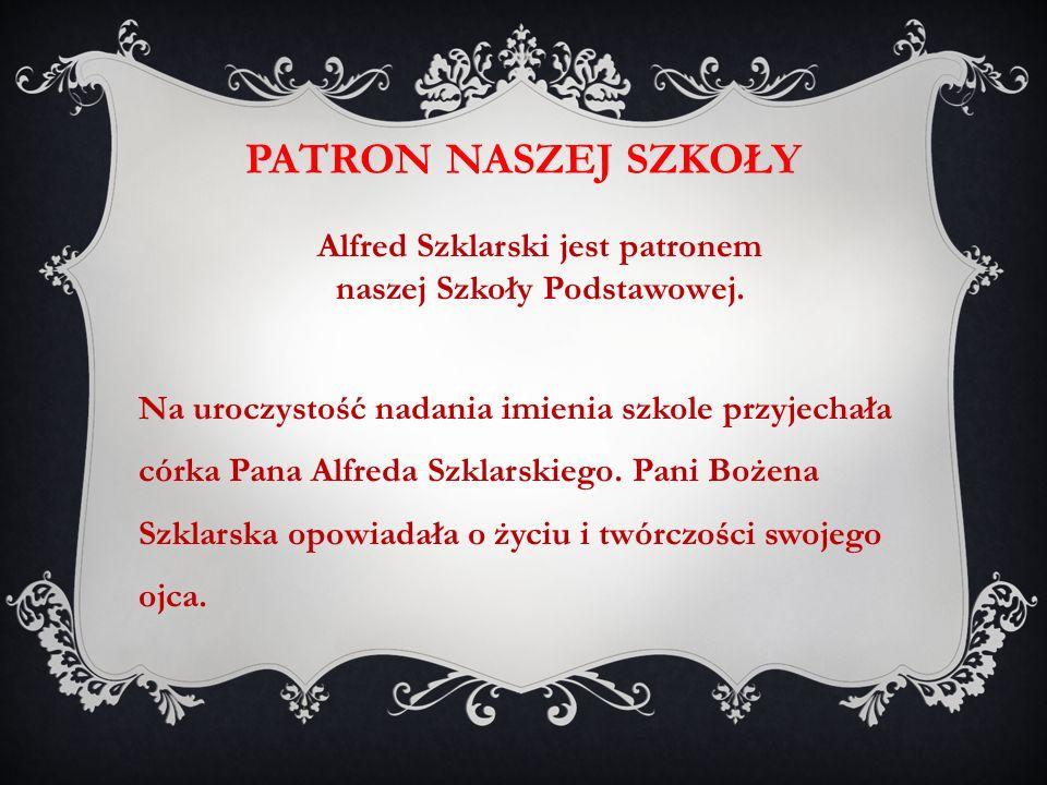 Alfred Szklarski jest patronem naszej Szkoły Podstawowej.