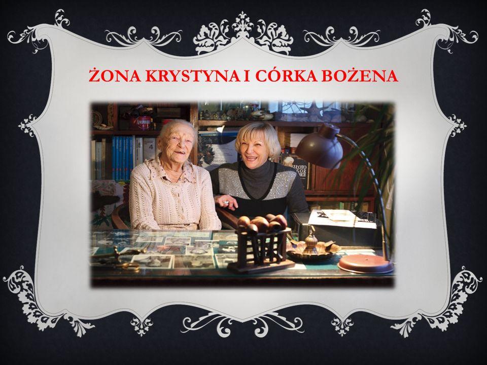 Żona Krystyna i córka Bożena
