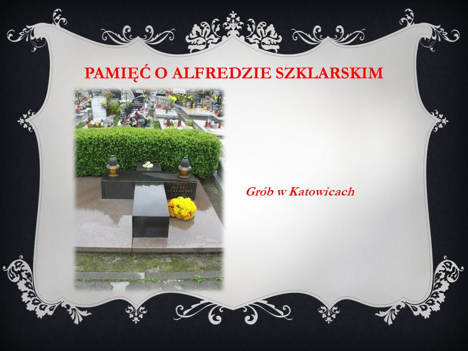 Pamięć o Alfredzie Szklarskim