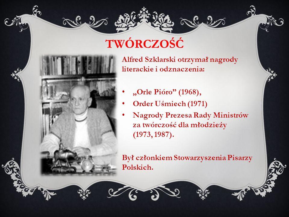 twórczość Alfred Szklarski otrzymał nagrody literackie i odznaczenia: