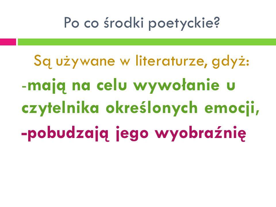 Są używane w literaturze, gdyż: