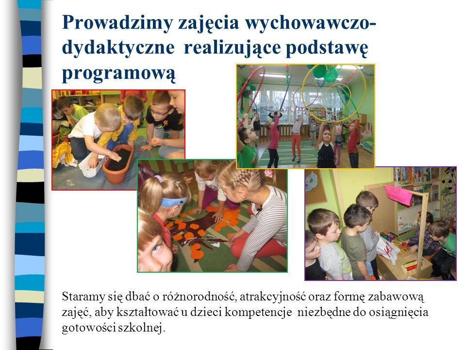 Prowadzimy zajęcia wychowawczo-dydaktyczne realizujące podstawę programową