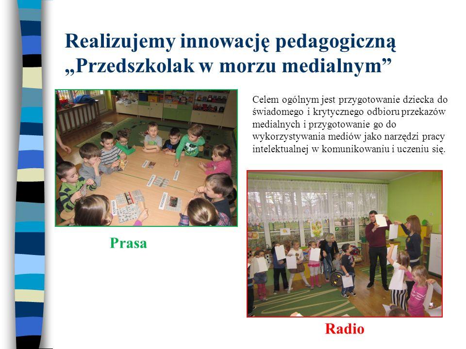 """Realizujemy innowację pedagogiczną """"Przedszkolak w morzu medialnym"""