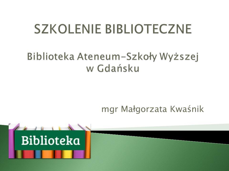SZKOLENIE BIBLIOTECZNE Biblioteka Ateneum-Szkoły Wyższej w Gdańsku