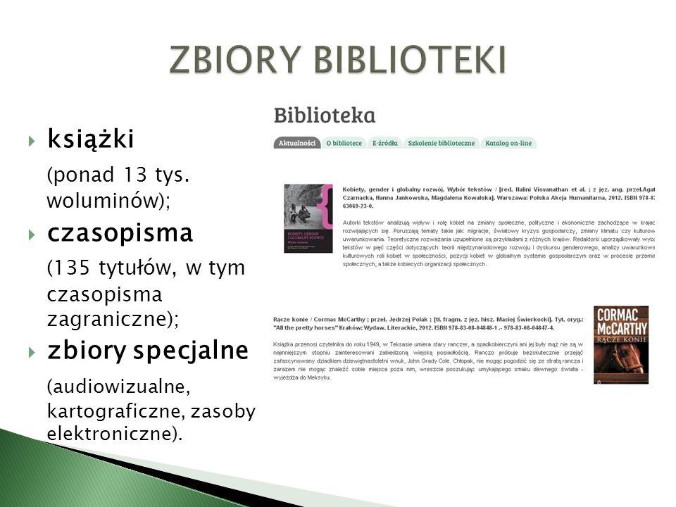 ZBIORY BIBLIOTEKI książki (ponad 13 tys. woluminów); czasopisma