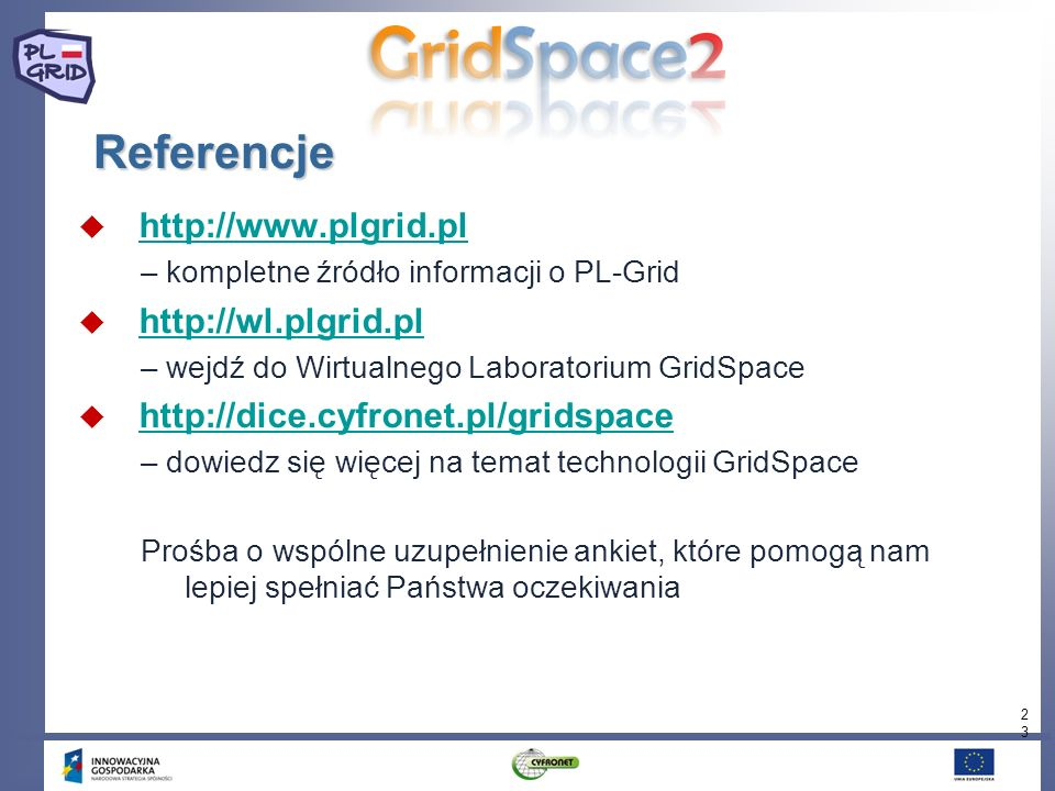 Referencje http://www.plgrid.pl http://wl.plgrid.pl