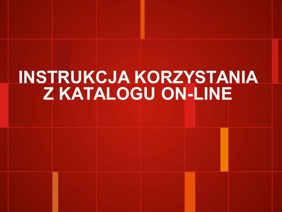 INSTRUKCJA KORZYSTANIA Z KATALOGU ON-LINE