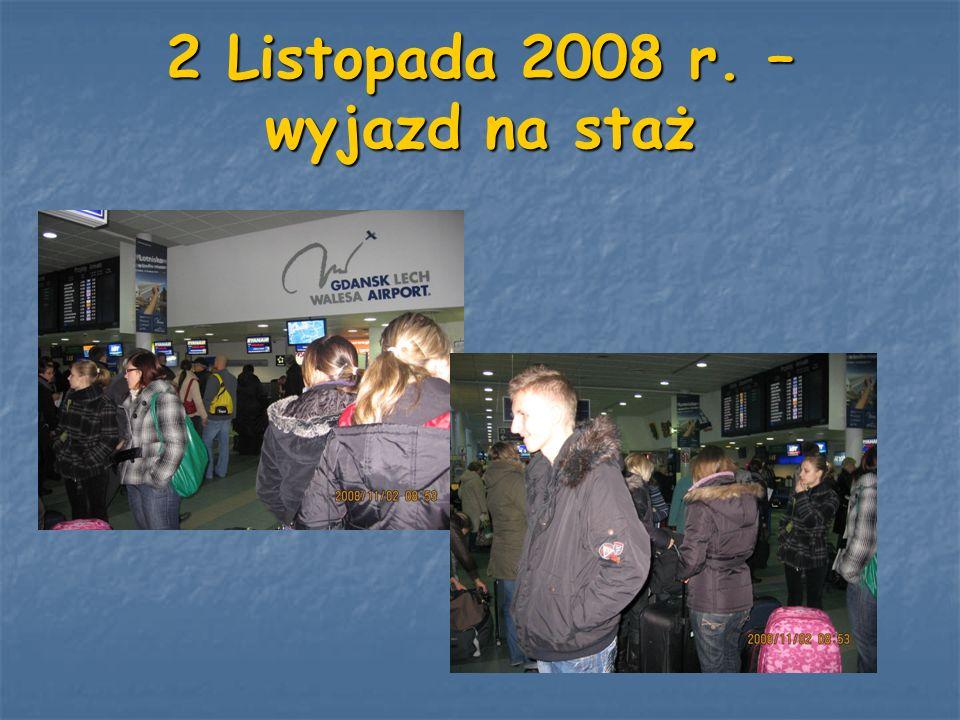 2 Listopada 2008 r. – wyjazd na staż