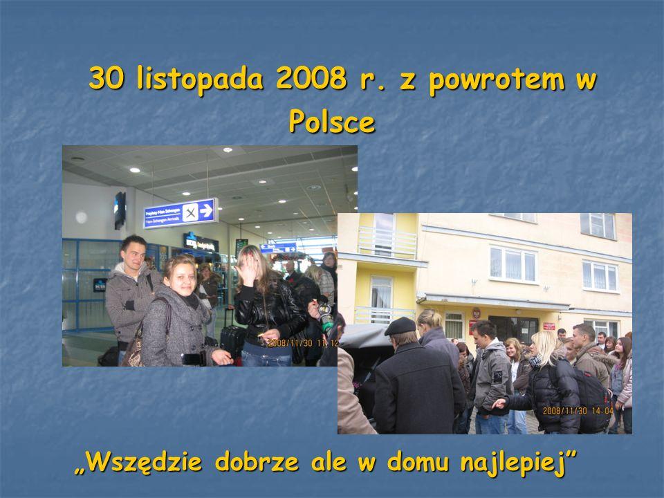 30 listopada 2008 r. z powrotem w Polsce