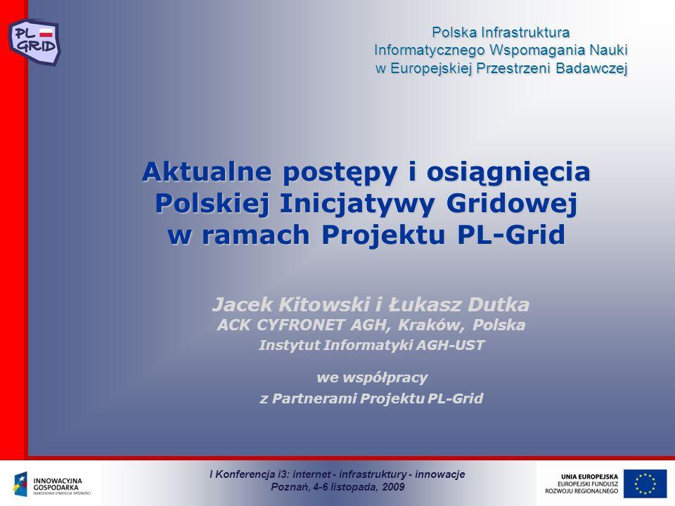 Aktualne postępy i osiągnięcia Polskiej Inicjatywy Gridowej w ramach Projektu PL-Grid