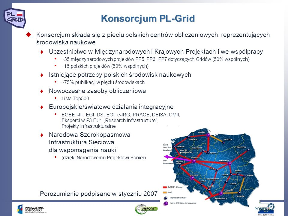 Konsorcjum PL-GridKonsorcjum składa się z pięciu polskich centrów obliczeniowych, reprezentujących środowiska naukowe.
