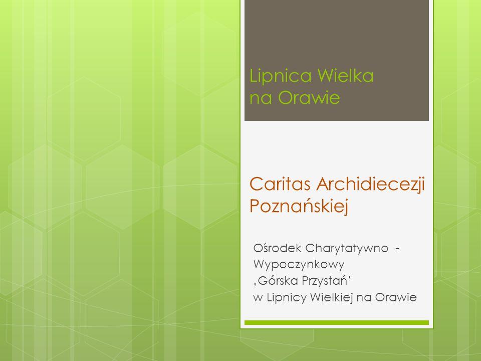 Lipnica Wielka na Orawie Caritas Archidiecezji Poznańskiej