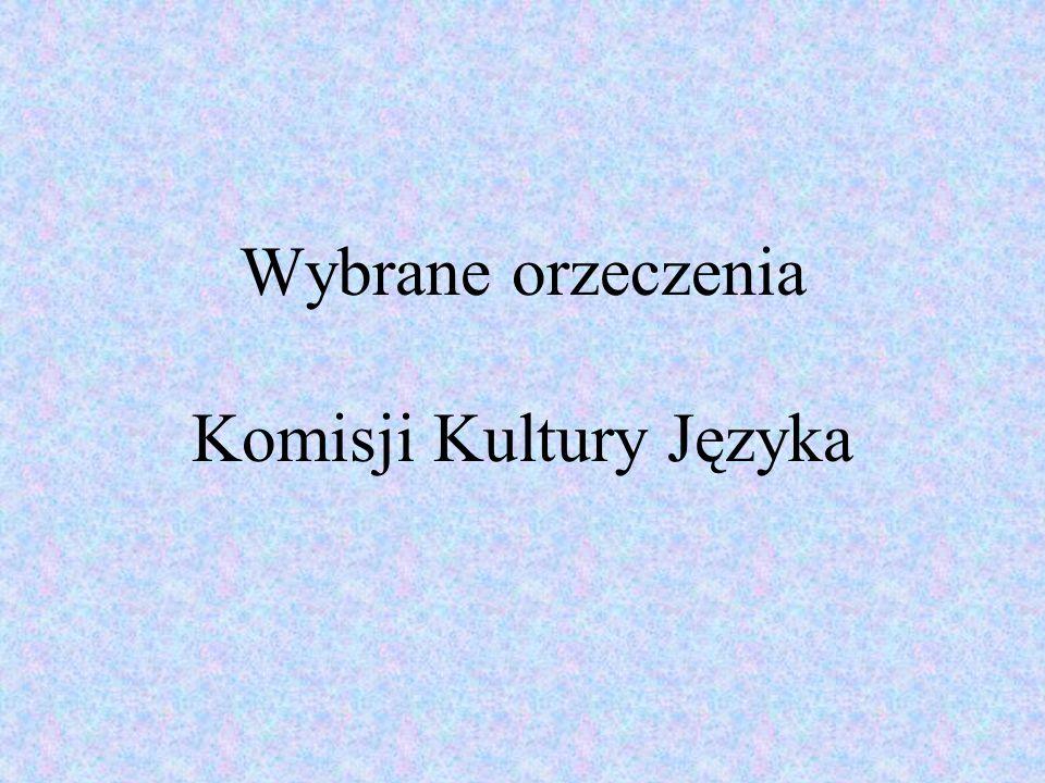 Wybrane orzeczenia Komisji Kultury Języka