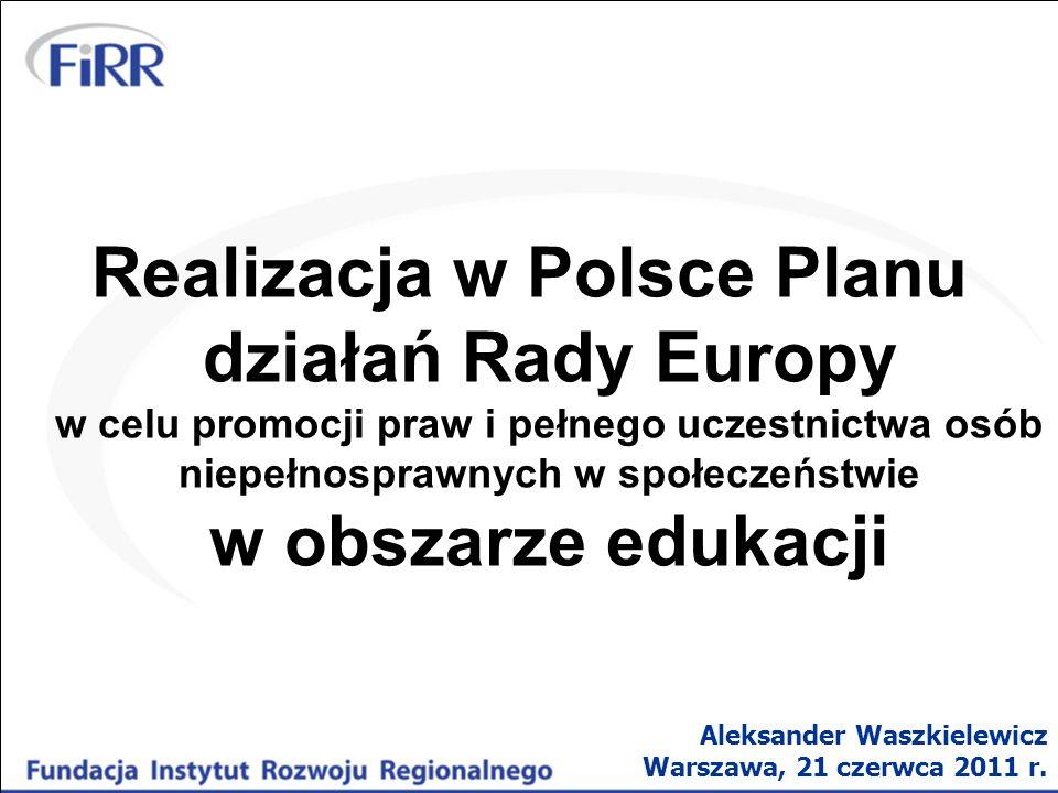 Realizacja w Polsce Planu działań Rady Europy w celu promocji praw i pełnego uczestnictwa osób niepełnosprawnych w społeczeństwie w obszarze edukacji