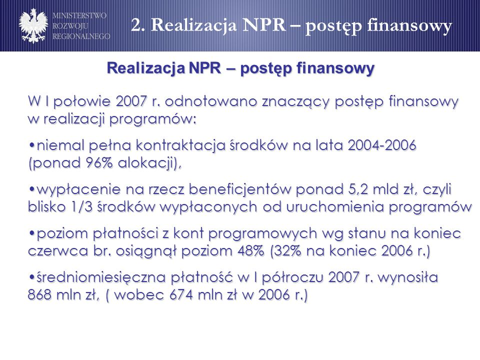 2. Realizacja NPR – postęp finansowy Realizacja NPR – postęp finansowy