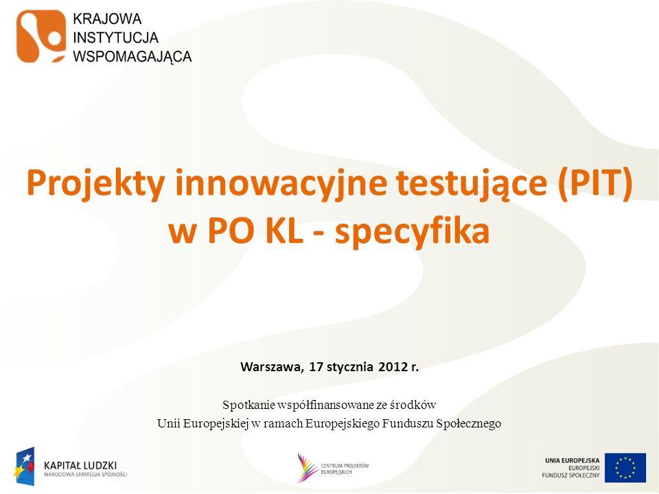 Projekty innowacyjne testujące (PIT) w PO KL - specyfika