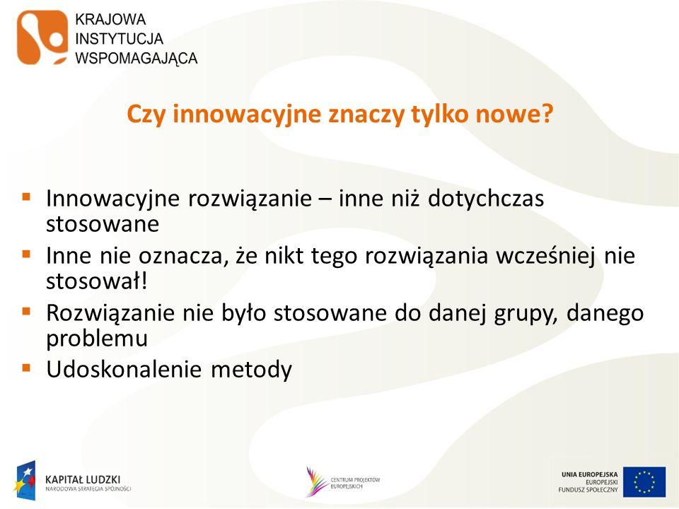 Czy innowacyjne znaczy tylko nowe