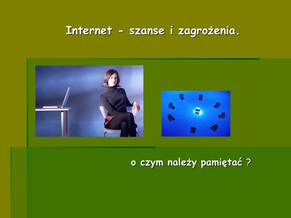 Internet - szanse i zagrożenia.