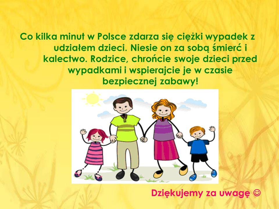Co kilka minut w Polsce zdarza się ciężki wypadek z udziałem dzieci