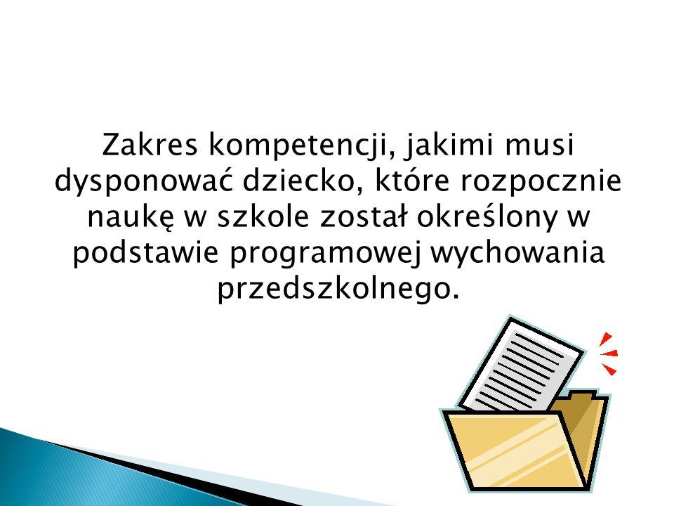 Zakres kompetencji, jakimi musi dysponować dziecko, które rozpocznie naukę w szkole został określony w podstawie programowej wychowania przedszkolnego.