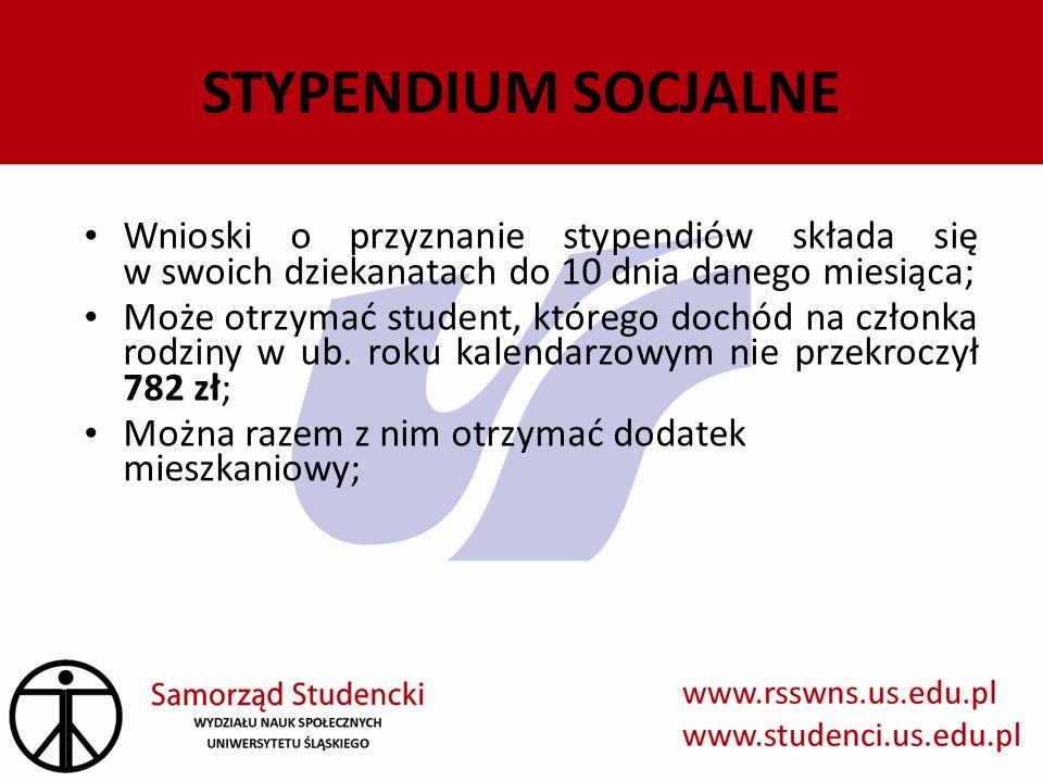 STYPENDIUM SOCJALNE Wnioski o przyznanie stypendiów składa się w swoich dziekanatach do 10 dnia danego miesiąca;