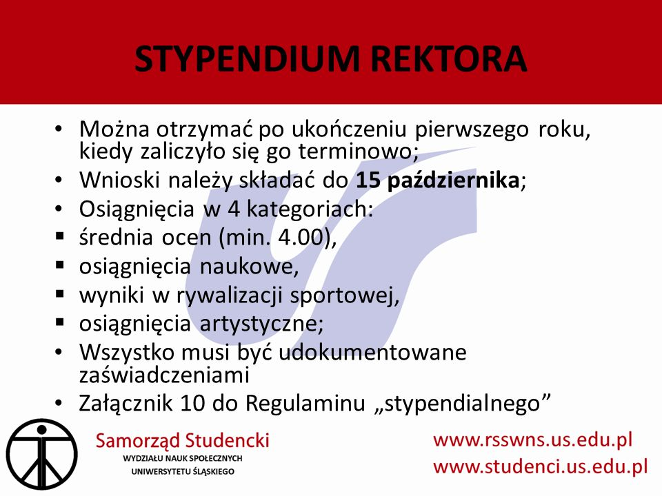 STYPENDIUM REKTORA Można otrzymać po ukończeniu pierwszego roku, kiedy zaliczyło się go terminowo; Wnioski należy składać do 15 października;