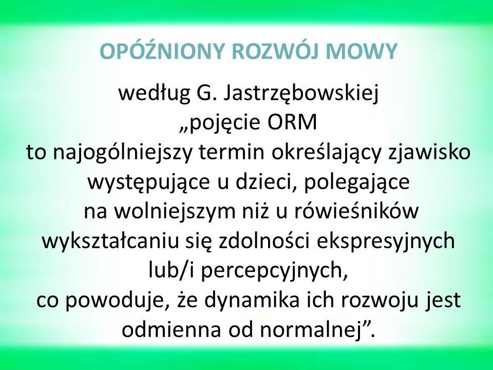 """według G. Jastrzębowskiej """"pojęcie ORM"""