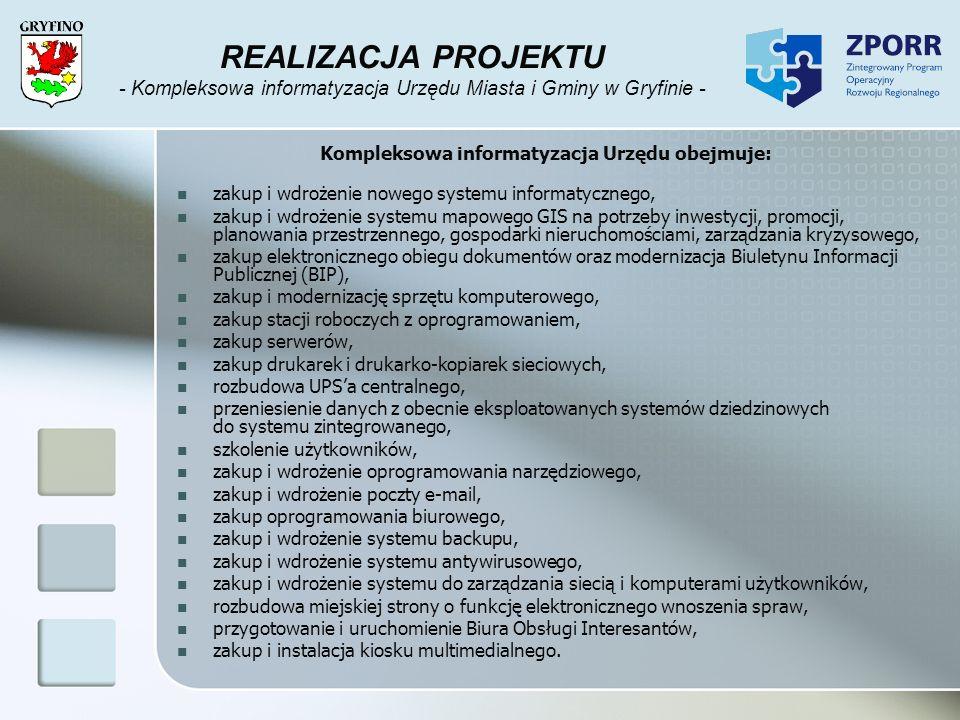 REALIZACJA PROJEKTU - Kompleksowa informatyzacja Urzędu Miasta i Gminy w Gryfinie -