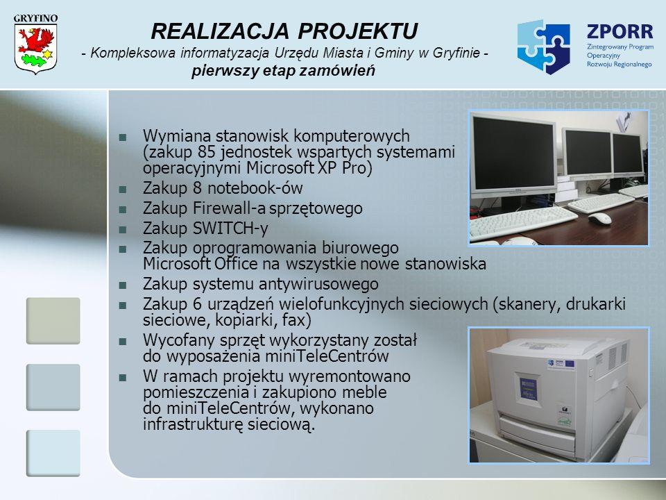 REALIZACJA PROJEKTU - Kompleksowa informatyzacja Urzędu Miasta i Gminy w Gryfinie - pierwszy etap zamówień