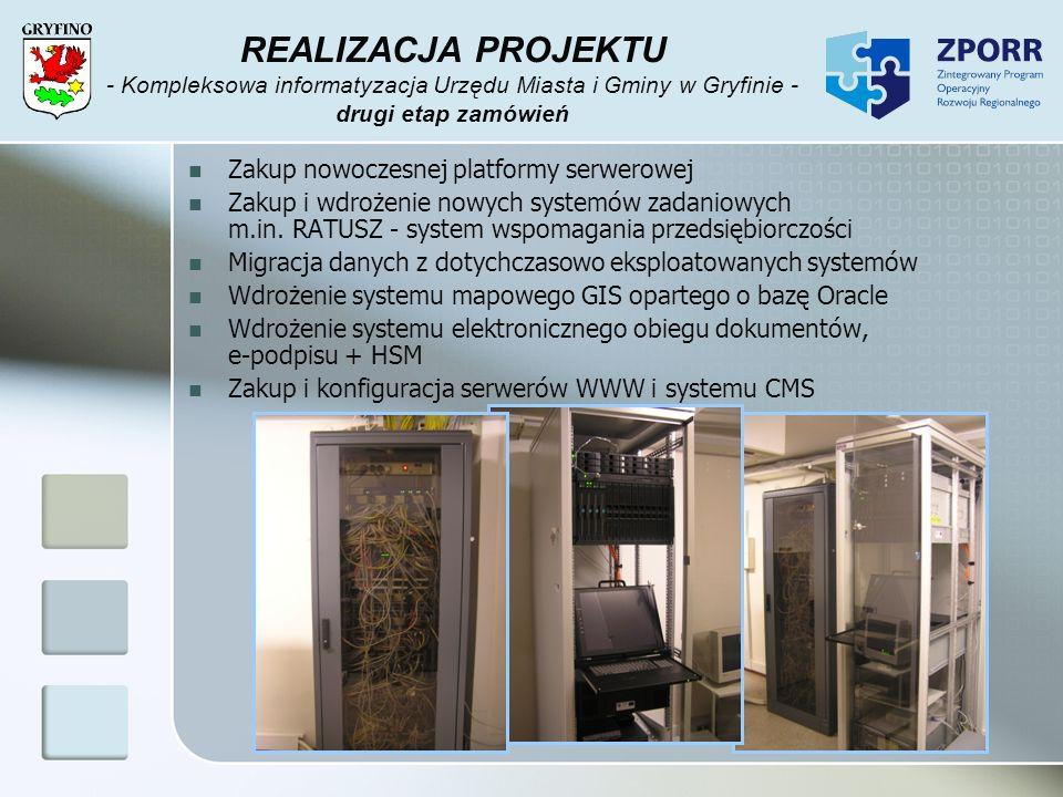 REALIZACJA PROJEKTU - Kompleksowa informatyzacja Urzędu Miasta i Gminy w Gryfinie - drugi etap zamówień