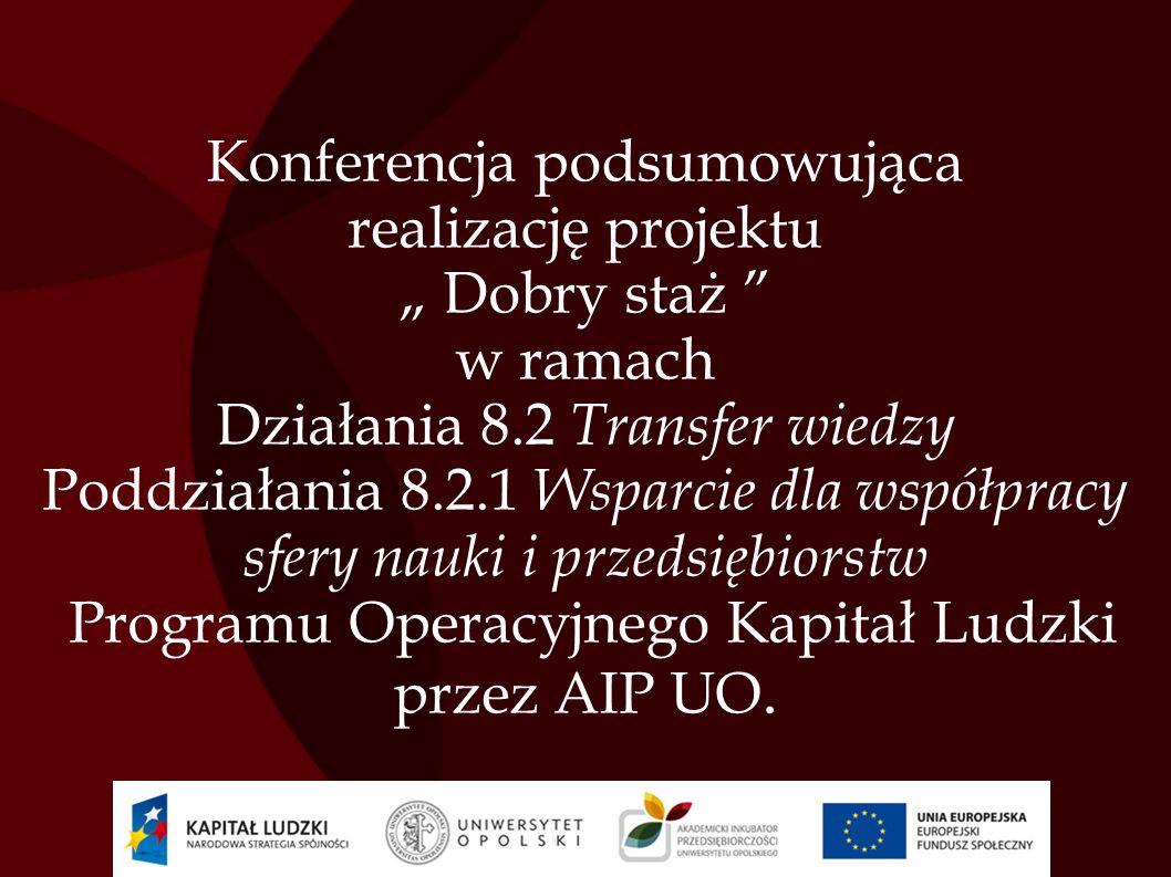"""Konferencja podsumowująca realizację projektu """" Dobry staż w ramach"""