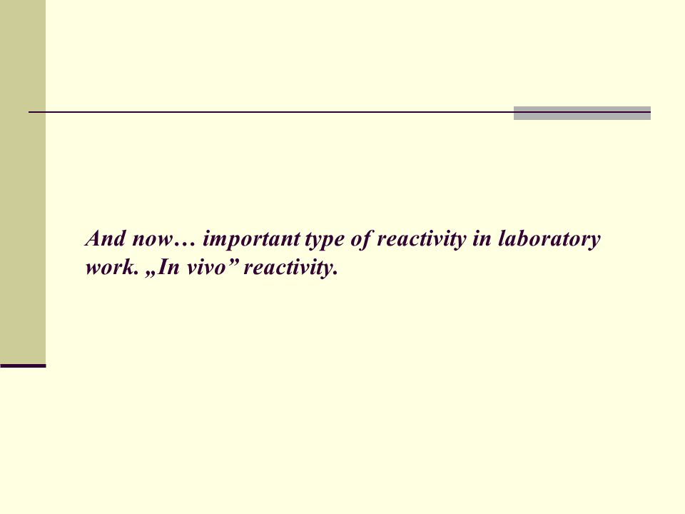 And now… important type of reactivity in laboratory work
