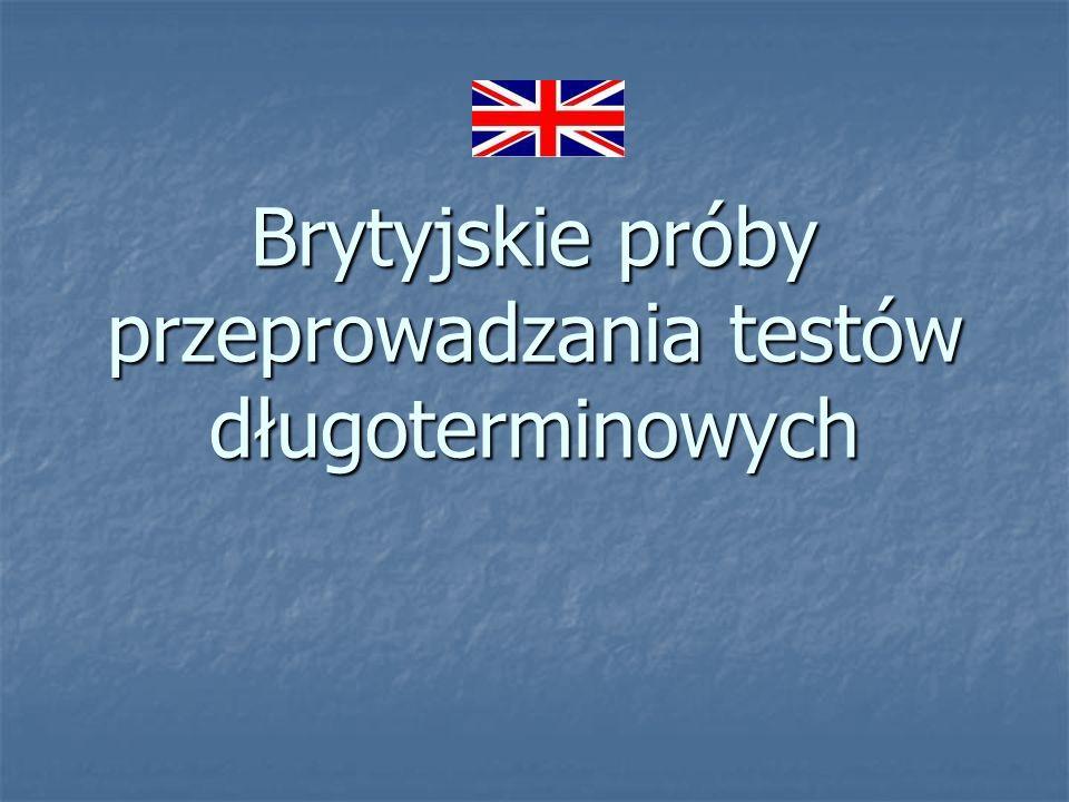 Brytyjskie próby przeprowadzania testów długoterminowych