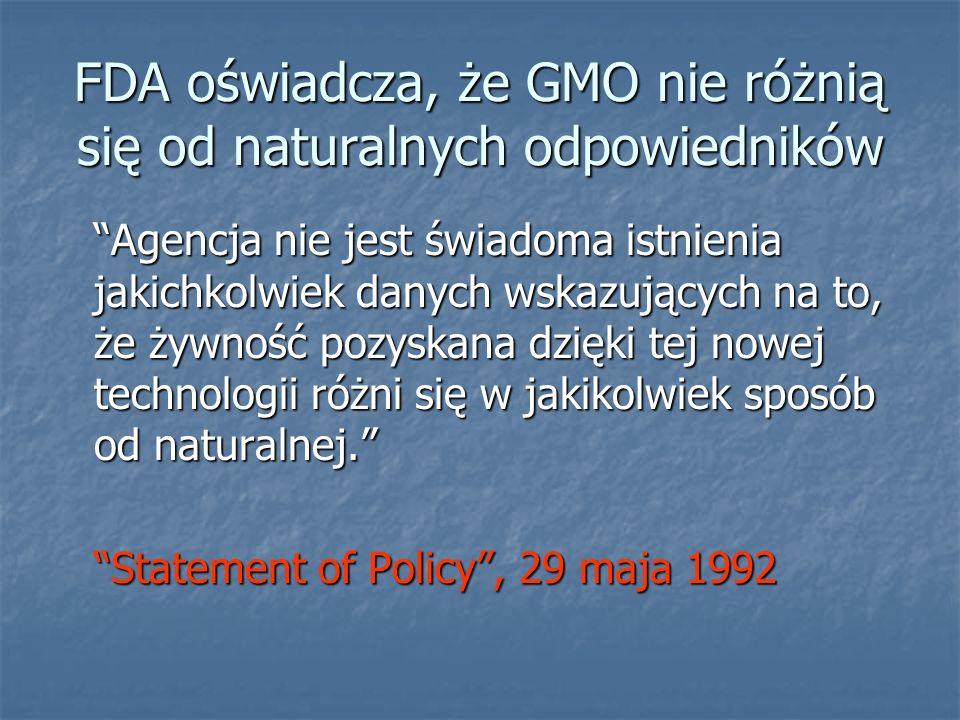 FDA oświadcza, że GMO nie różnią się od naturalnych odpowiedników