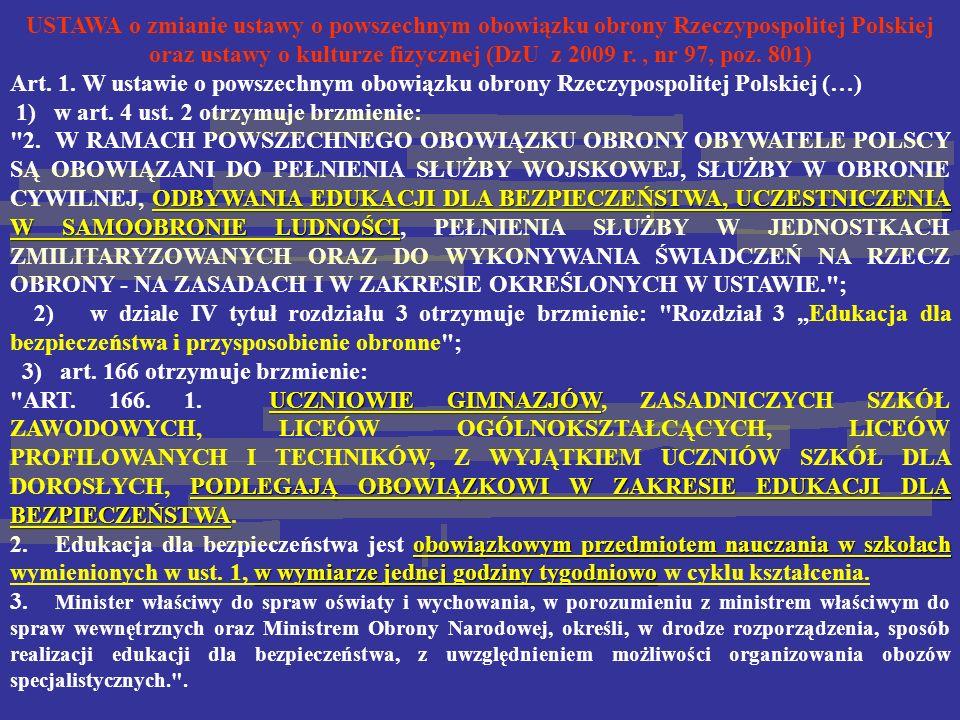 USTAWA o zmianie ustawy o powszechnym obowiązku obrony Rzeczypospolitej Polskiej oraz ustawy o kulturze fizycznej (DzU z 2009 r. , nr 97, poz. 801)