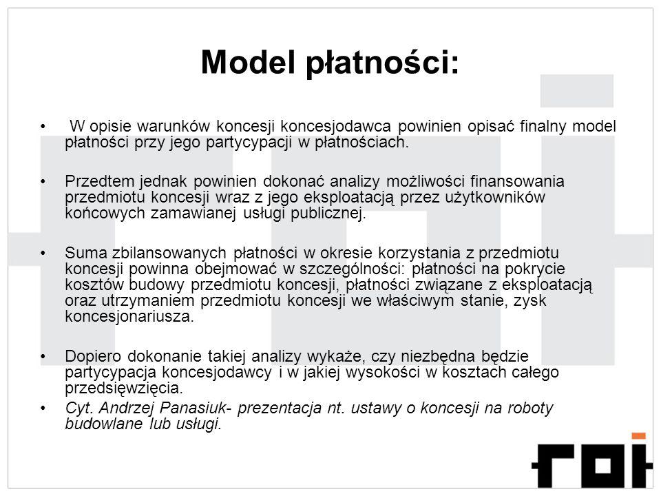 Model płatności: W opisie warunków koncesji koncesjodawca powinien opisać finalny model płatności przy jego partycypacji w płatnościach.