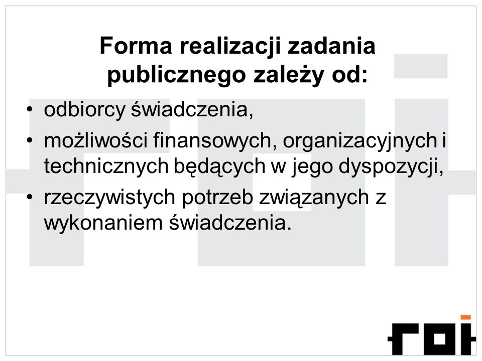 Forma realizacji zadania publicznego zależy od: