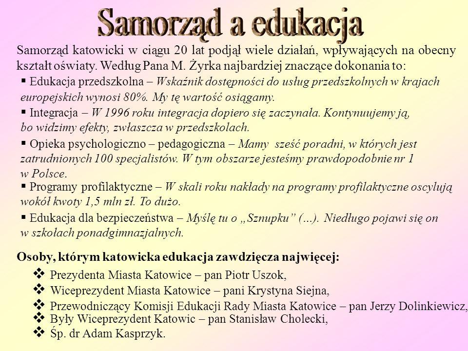 Samorząd a edukacja Prezydenta Miasta Katowice – pan Piotr Uszok,