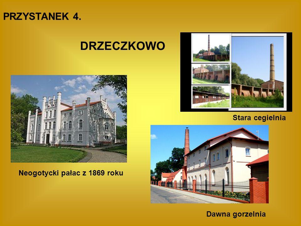 DRZECZKOWO PRZYSTANEK 4. Stara cegielnia Neogotycki pałac z 1869 roku