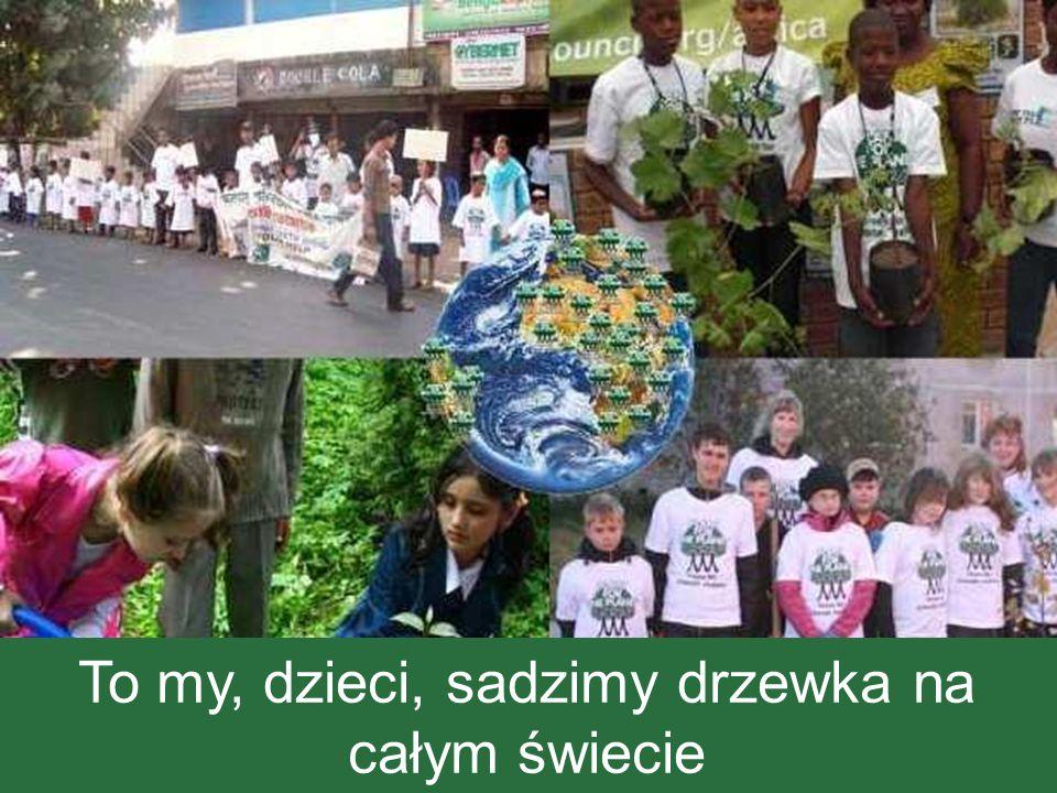 To my, dzieci, sadzimy drzewka na całym świecie