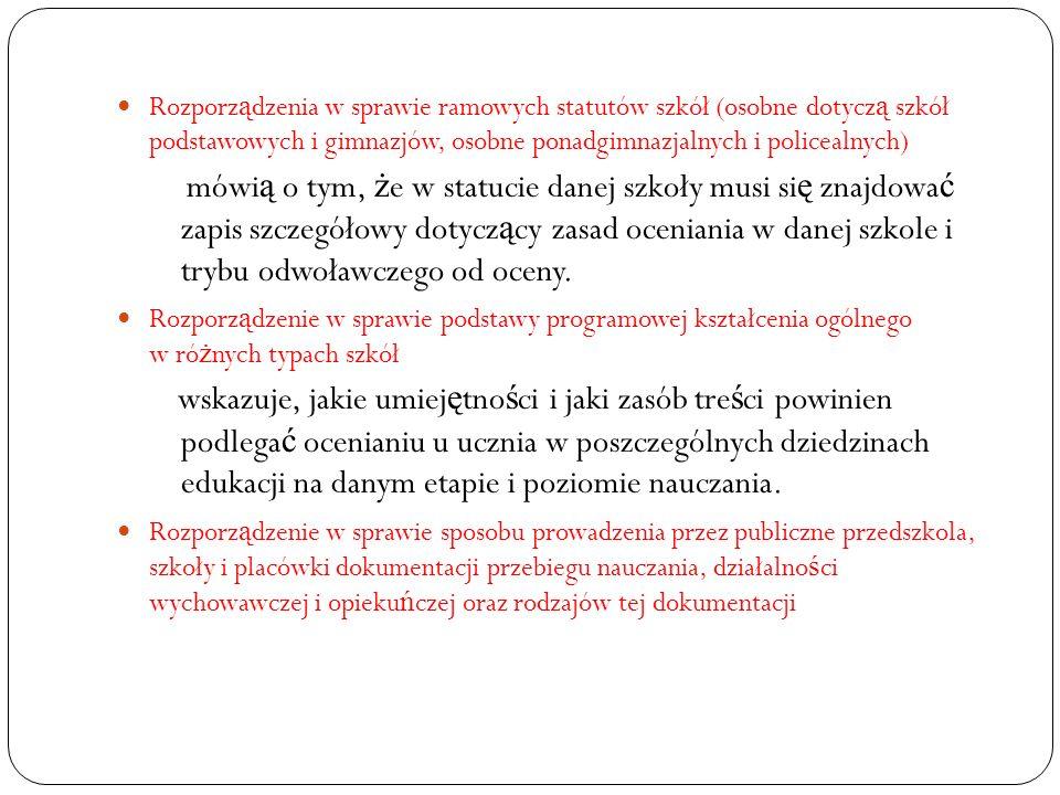 Rozporządzenia w sprawie ramowych statutów szkół (osobne dotyczą szkół podstawowych i gimnazjów, osobne ponadgimnazjalnych i policealnych)