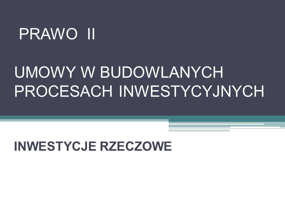 PRAWO II UMOWY W BUDOWLANYCH PROCESACH INWESTYCYJNYCH