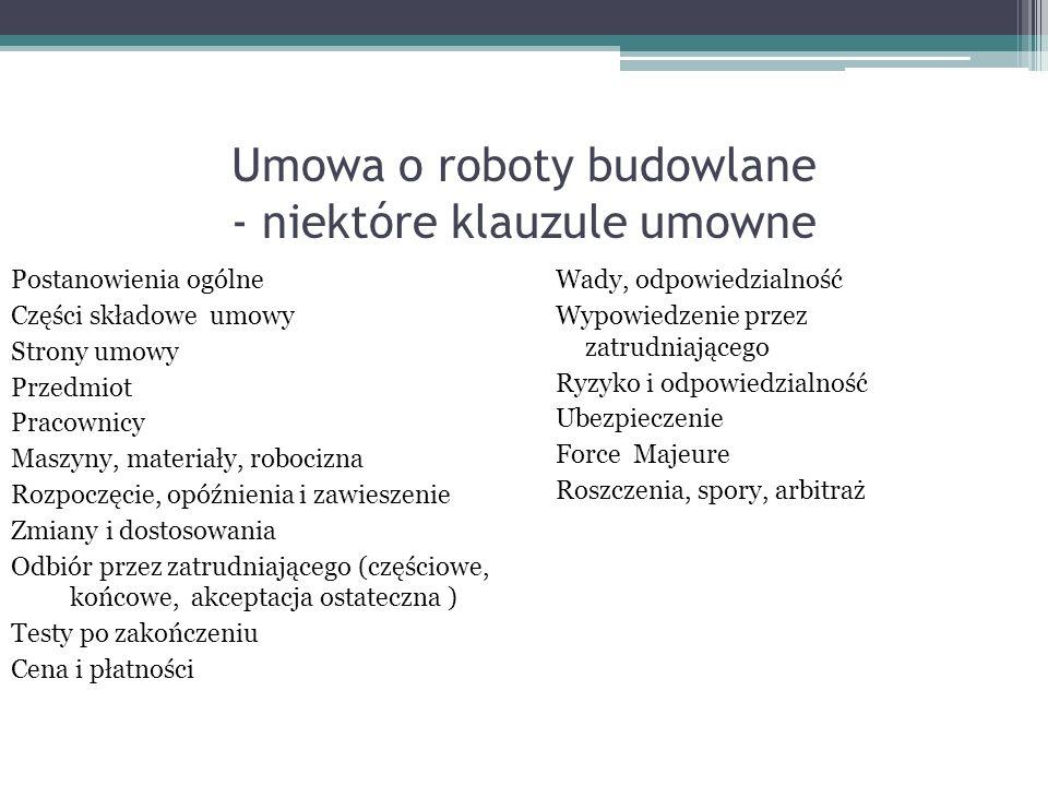 Umowa o roboty budowlane - niektóre klauzule umowne