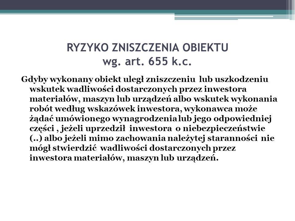 RYZYKO ZNISZCZENIA OBIEKTU wg. art. 655 k.c.