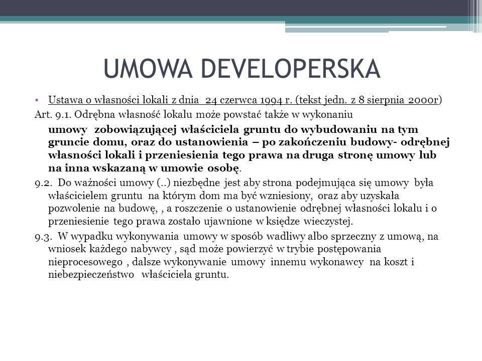UMOWA DEVELOPERSKA Ustawa o własności lokali z dnia 24 czerwca 1994 r. (tekst jedn. z 8 sierpnia 2000r)