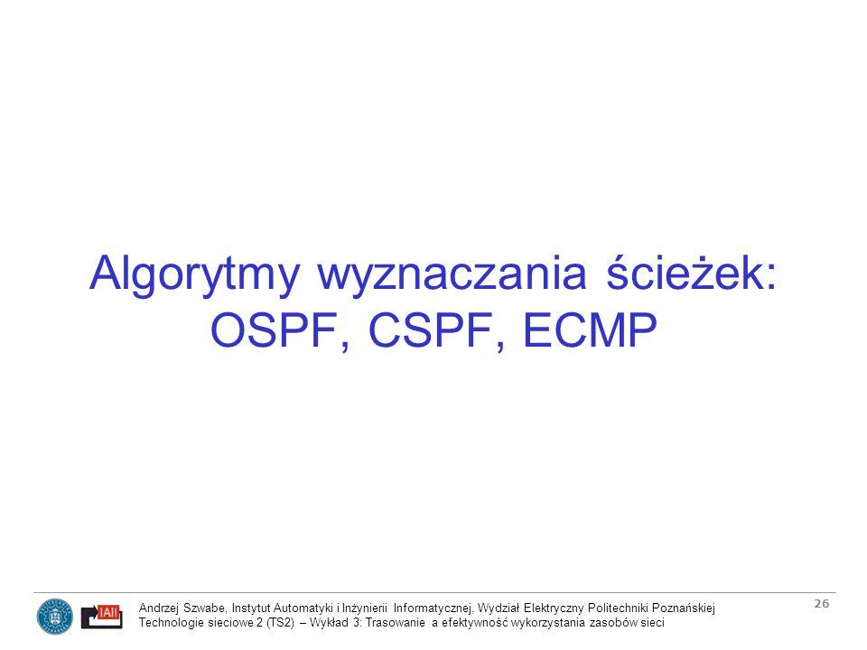 Algorytmy wyznaczania ścieżek: OSPF, CSPF, ECMP