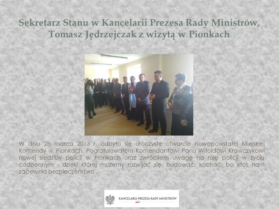 Sekretarz Stanu w Kancelarii Prezesa Rady Ministrów, Tomasz Jędrzejczak z wizytą w Pionkach