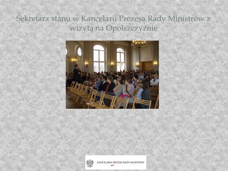 Sekretarz stanu w Kancelarii Prezesa Rady Ministrów z wizytą na Opolszczyźnie
