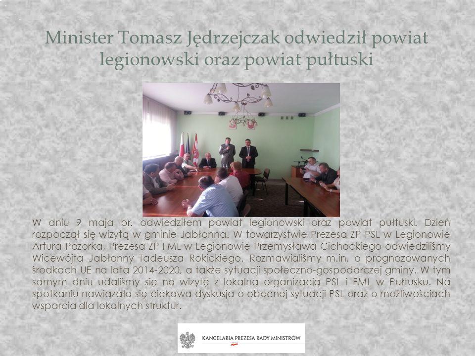 Minister Tomasz Jędrzejczak odwiedził powiat legionowski oraz powiat pułtuski