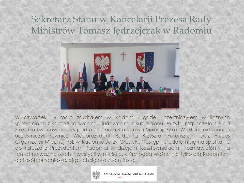 Sekretarz Stanu w Kancelarii Prezesa Rady Ministrów Tomasz Jędrzejczak w Radomiu